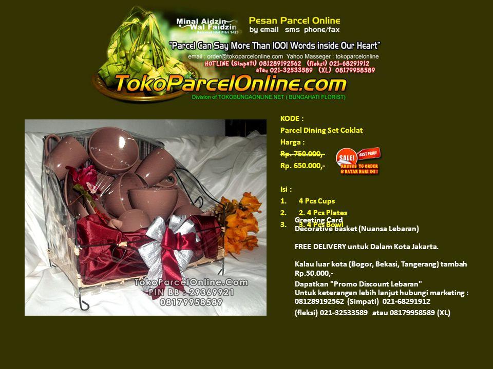 KODE : Parcel Dining Set Coklat Harga : Rp. 750.000,- Rp.