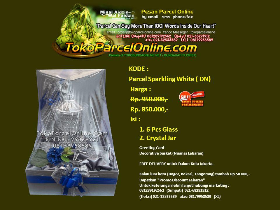 KODE : Parcel Sparkling White ( DN) Harga : Rp. 950.000,- Rp.