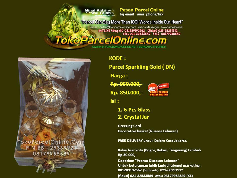 KODE : Parcel Sparkling Gold ( DN) Harga : Rp. 950.000,- Rp.