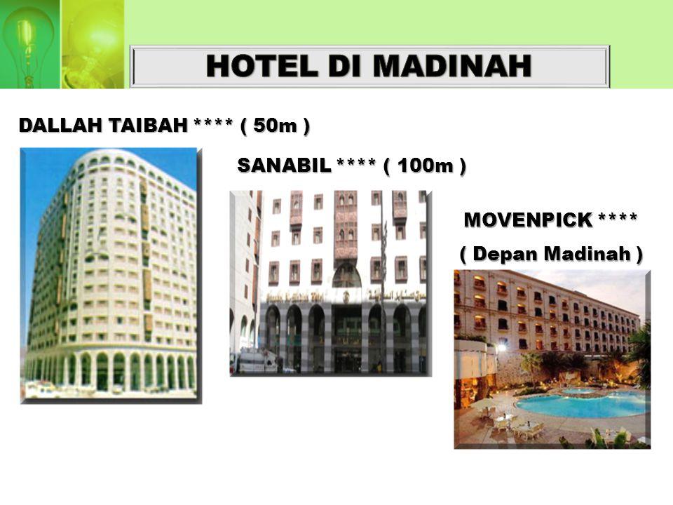 ZAM-ZAM TOWER ***** ( Depan Makkah ) HILTON ***** ( Depan Makkah ) MUHDAR **** ( 150m ) AL - RAWASI **** ( 150m )