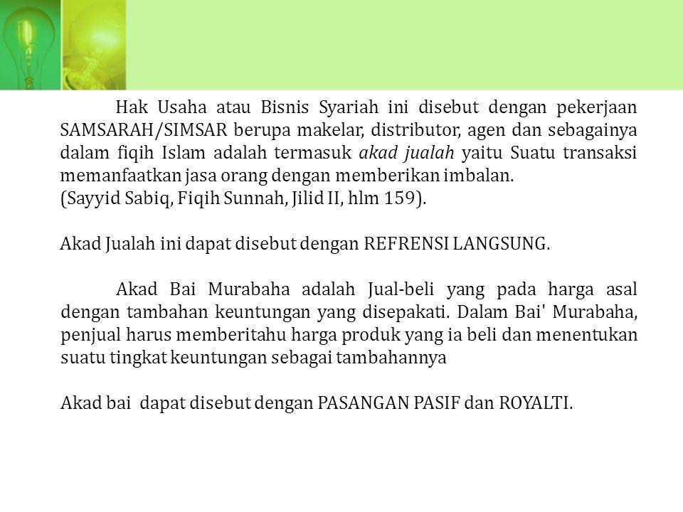 FATWA MUI Akad-akad yang dapat digunakan dalam PLBS (penjualan langsung berjenjang syariah) adalah: 1.