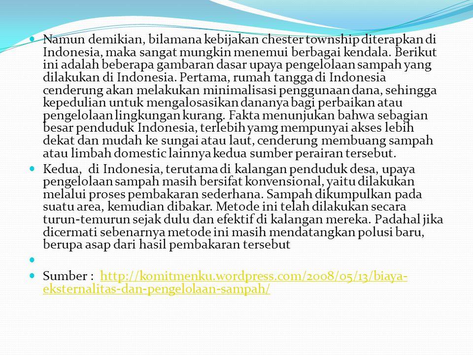 Namun demikian, bilamana kebijakan chester township diterapkan di Indonesia, maka sangat mungkin menemui berbagai kendala. Berikut ini adalah beberapa