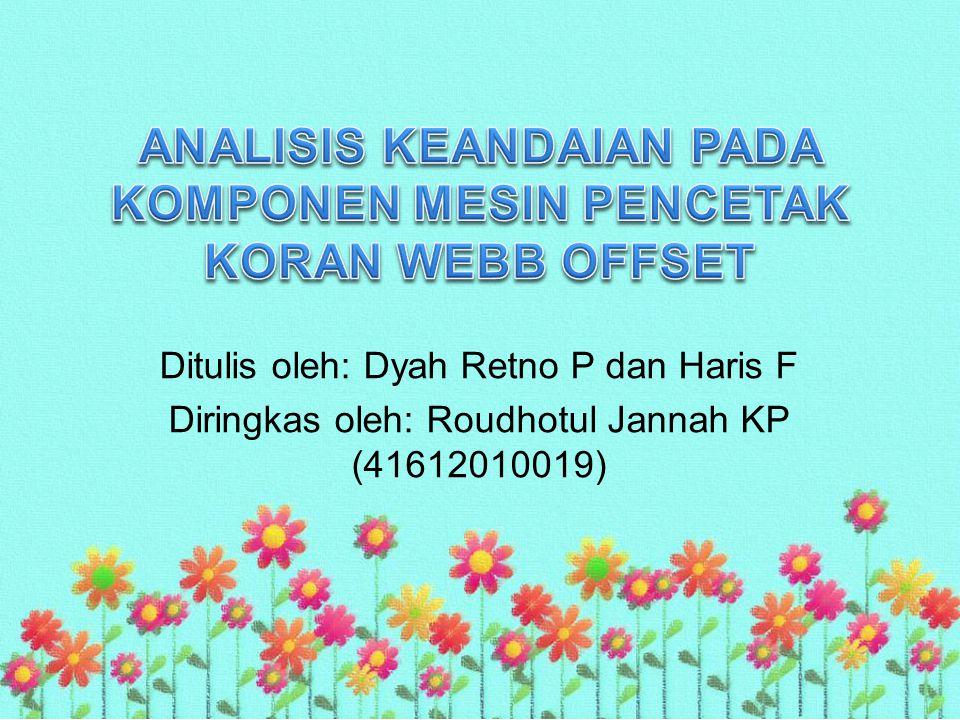 Ditulis oleh: Dyah Retno P dan Haris F Diringkas oleh: Roudhotul Jannah KP (41612010019)