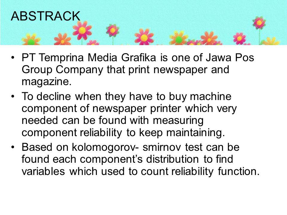 PENDAHULUAN PT Temprina Media Grafika adalah salah satu anak perusahaan JAWA POS yang bergerak dibidang jasa percetakan koran dan majalah di daerah Jawa Timur seperti Memorandum, Malang Pos, Radar Surabaya, Liberty, Agrobisnis, maupun media cetak lainnya.