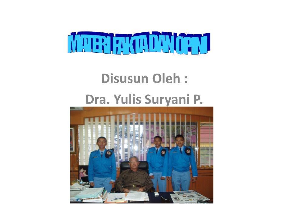 Disusun Oleh : Dra. Yulis Suryani P.