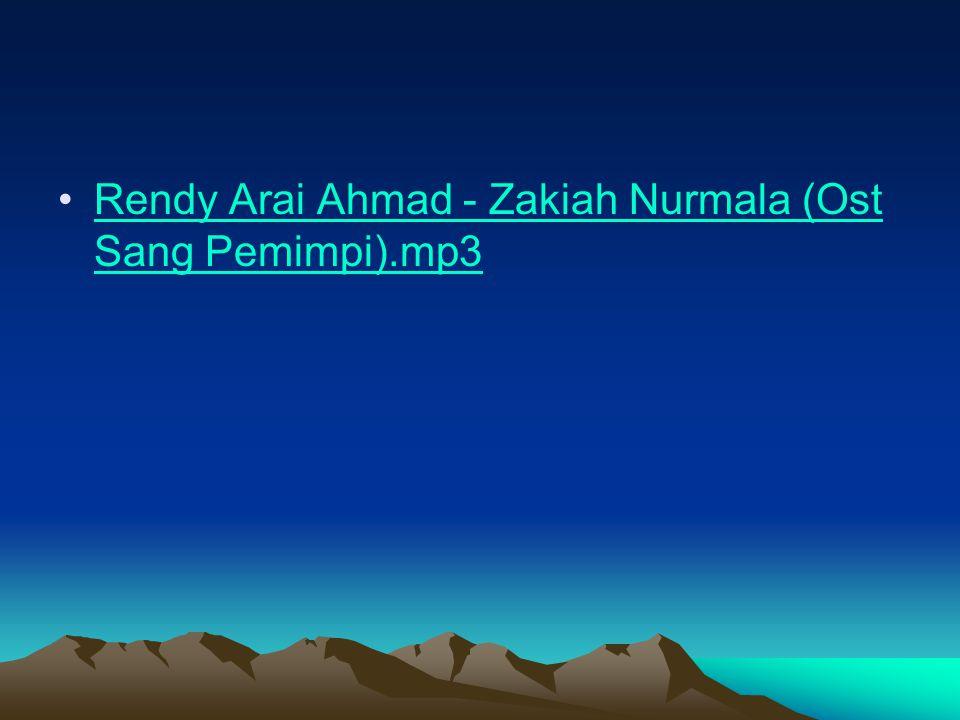 Rendy Arai Ahmad - Zakiah Nurmala (Ost Sang Pemimpi).mp3Rendy Arai Ahmad - Zakiah Nurmala (Ost Sang Pemimpi).mp3