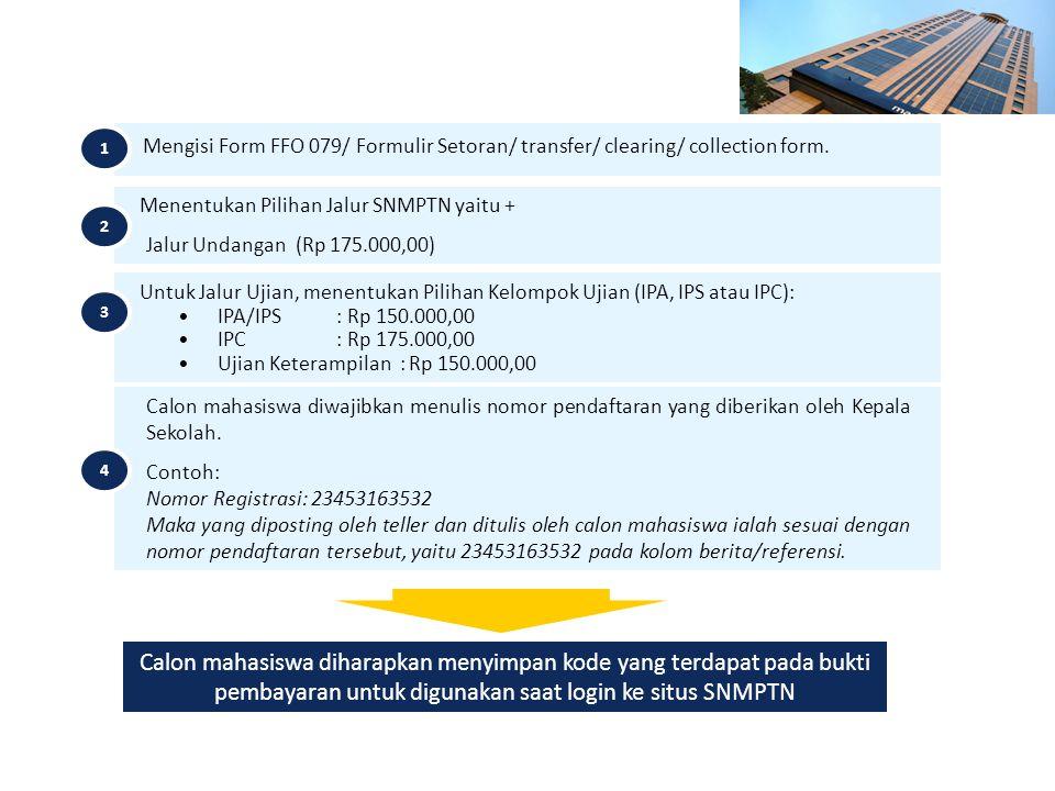 Ketentuan Pembayaran di Cabang Mandiri Mengisi Form FFO 079/ Formulir Setoran/ transfer/ clearing/ collection form.
