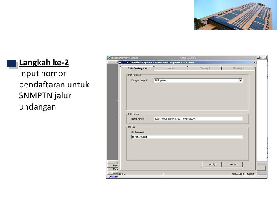 Petunjuk Transaksi via BDS - Cabang Langkah ke-2 Input nomor pendaftaran untuk SNMPTN jalur undangan