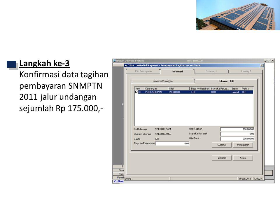 Petunjuk Transaksi via BDS - Cabang Langkah ke-3 Konfirmasi data tagihan pembayaran SNMPTN 2011 jalur undangan sejumlah Rp 175.000,-