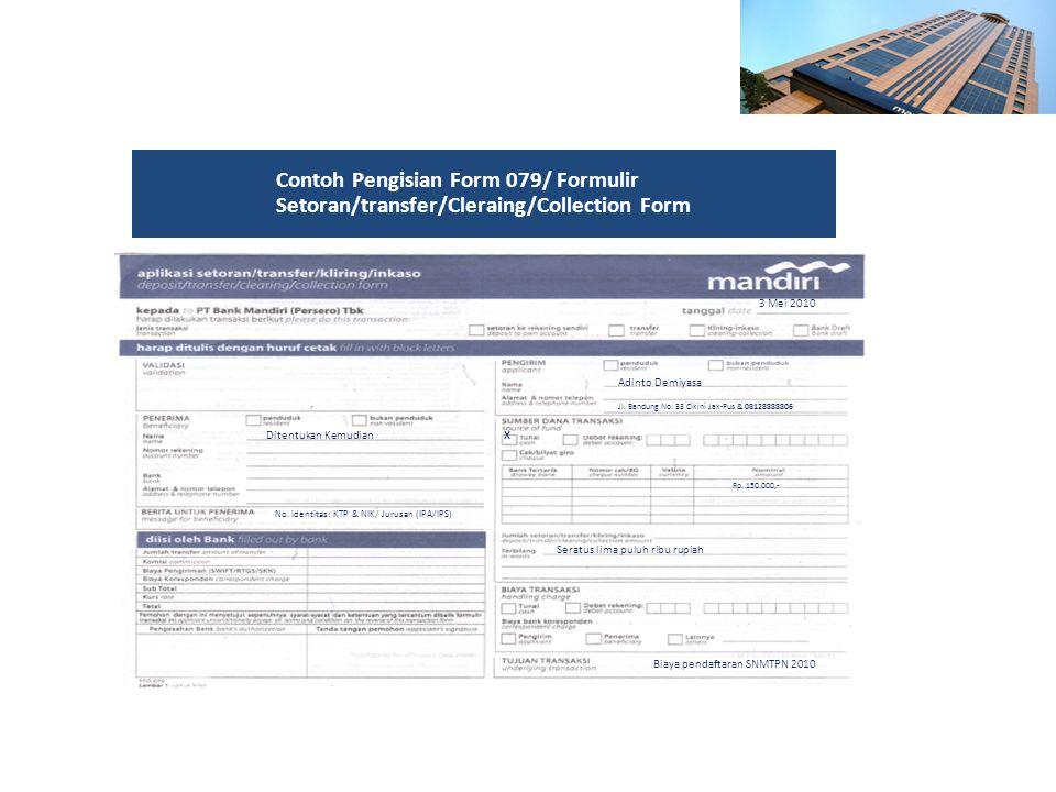 Contoh Pengisian Form 079/ Formulir Setoran/transfer/Cleraing/Collection Form Adinto Demiyasa Jl. Bandung No. 33 Cikini Jak-Pus & 08128888806 XDitentu