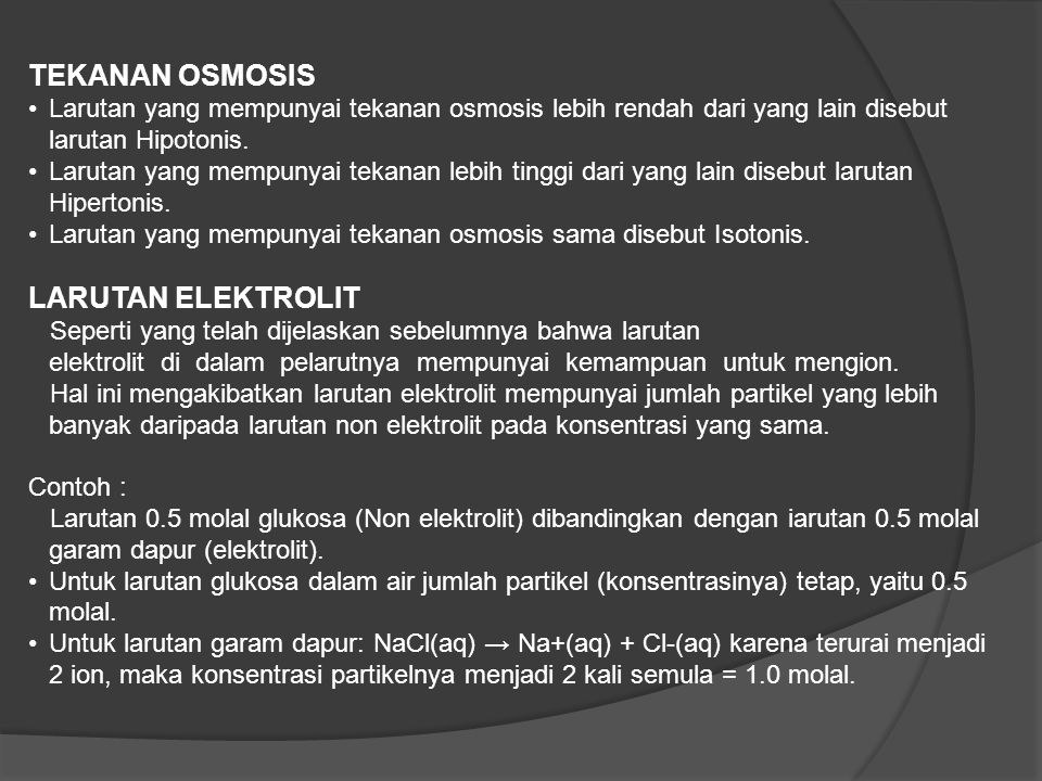 TEKANAN OSMOSIS Larutan yang mempunyai tekanan osmosis lebih rendah dari yang lain disebut larutan Hipotonis. Larutan yang mempunyai tekanan lebih tin