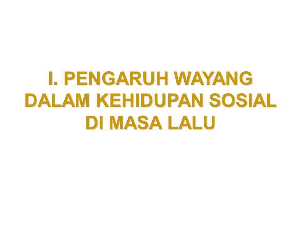 Orde Lama, pegaruh Bung Karno:………….Orde Baru, peranan Istana dan Pak Harto dalam pewayangan:…………….