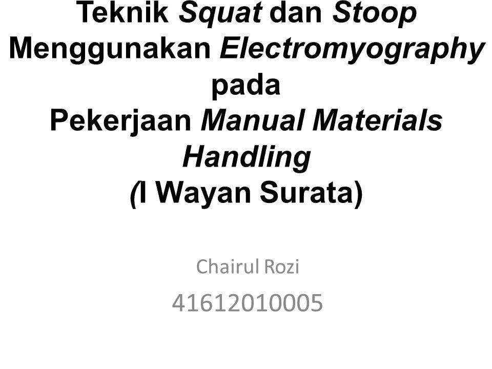 Pendahuluan Penanganan bahan secara manual atau manual materials handling (MMH) mengacu pada pelaksanaan pekerjaan yang melibatkan manusia sebagai sumber tenaga.
