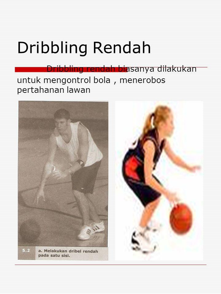 Dribbling Rendah Dribbling rendah biasanya dilakukan untuk mengontrol bola, menerobos pertahanan lawan