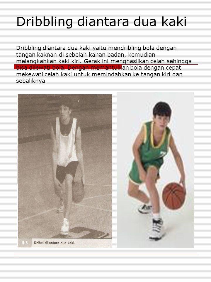 Dribbling diantara dua kaki Dribbling diantara dua kaki yaitu mendribling bola dengan tangan kaknan di sebelah kanan badan, kemudian melangkahkan kaki kiri.
