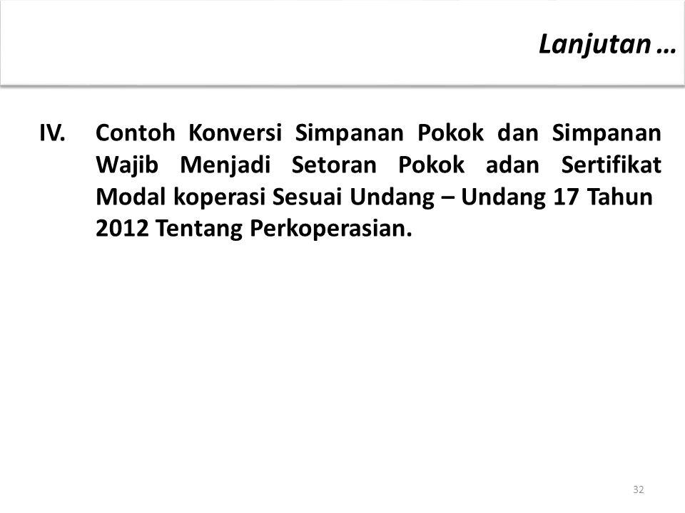 IV. Contoh Konversi Simpanan Pokok dan Simpanan Wajib Menjadi Setoran Pokok adan Sertifikat Modal koperasi Sesuai Undang – Undang 17 Tahun 2012 Tentan