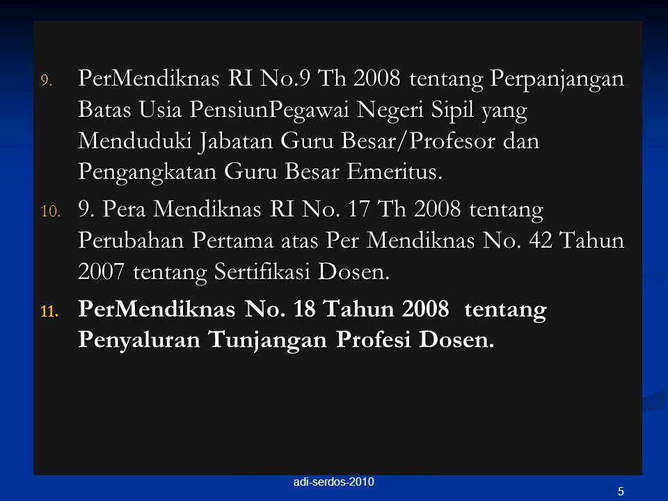 9. PerMendiknas RI No.9 Th 2008 tentang Perpanjangan Batas Usia PensiunPegawai Negeri Sipil yang Menduduki Jabatan Guru Besar/Profesor dan Pengangkata
