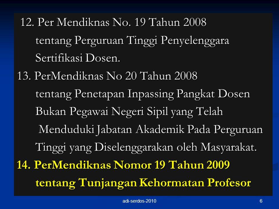 12. Per Mendiknas No. 19 Tahun 2008 12. Per Mendiknas No. 19 Tahun 2008 tentang Perguruan Tinggi Penyelenggara tentang Perguruan Tinggi Penyelenggara
