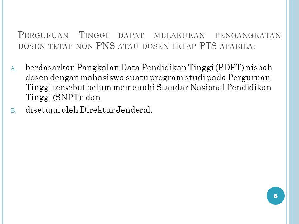 7 T ATA CARA PENGANGKATAN DOSEN TETAP NON PNS: A.PTN menyusun kebutuhan dosen tetap non PNS; B.