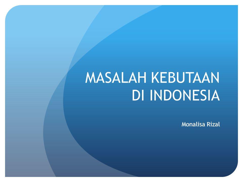 MASALAH KEBUTAAN DI INDONESIA Monalisa Rizal