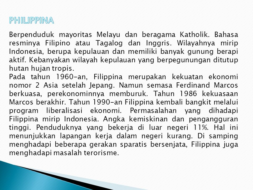 Terletak di bagian utara Kalimantan. Mayoritas penduduknya Melayu dan menganut agama Islam. Rakyatnya sejahtera karena jumlahnya sedikit sementara nil