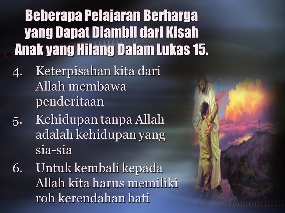 Beberapa Pelajaran Berharga yang Dapat Diambil dari Kisah Anak yang Hilang Dalam Lukas 15.