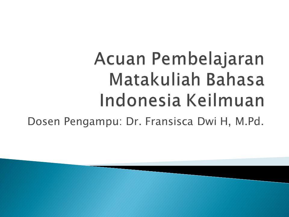 1.Sejarah, Kedudukan, dan Fungsi bahasa Indonesia 2.