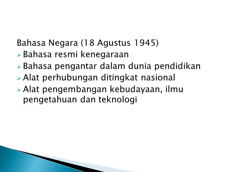  Bahasa daerah: Jawa (mis.bisa, rampung, lestari,menggarap, dll), Palembang, Minang (mis.