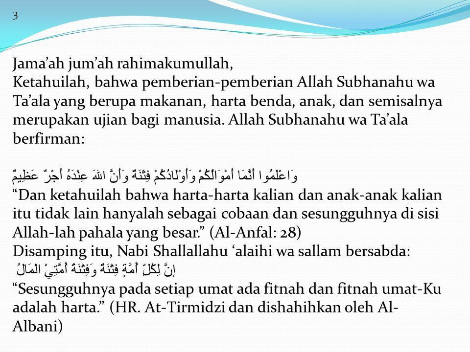 3 Jama'ah jum'ah rahimakumullah, Ketahuilah, bahwa pemberian-pemberian Allah Subhanahu wa Ta'ala yang berupa makanan, harta benda, anak, dan semisalnya merupakan ujian bagi manusia.