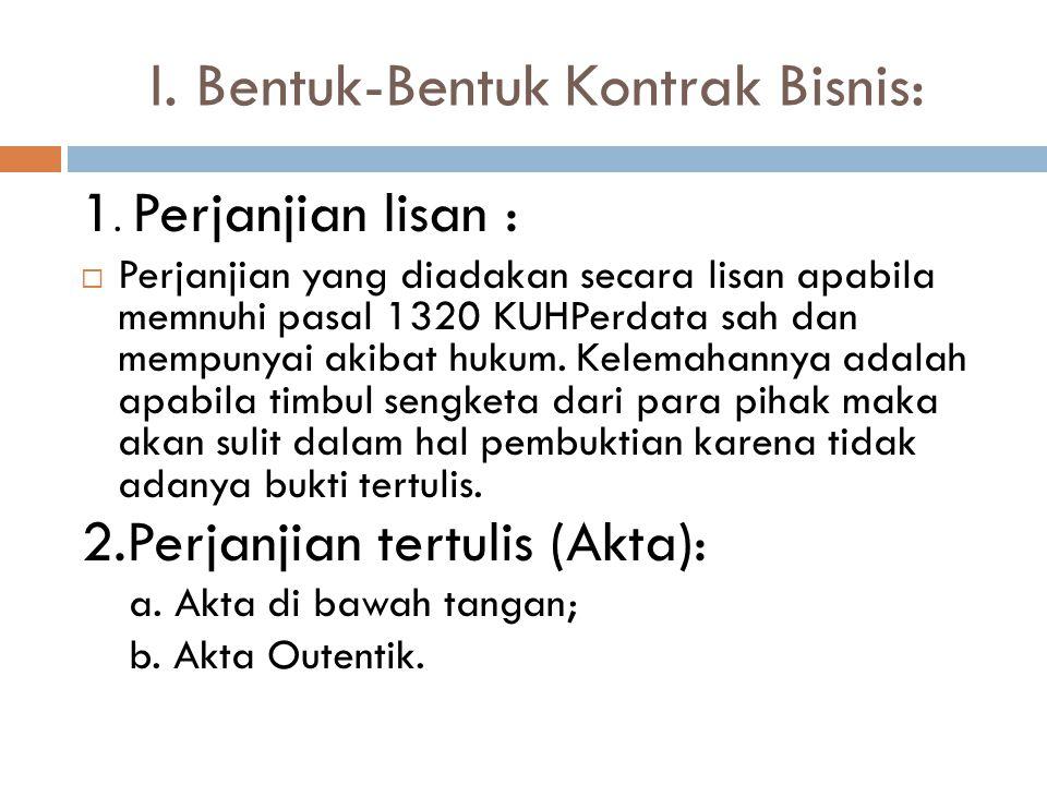 I.Bentuk-Bentuk Kontrak Bisnis: 1.