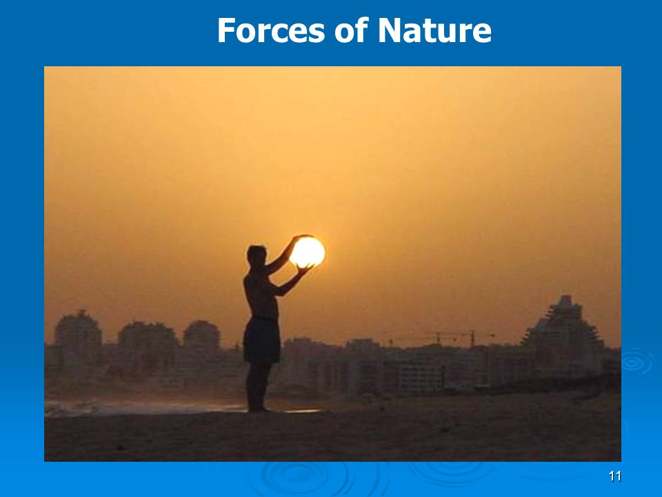 11 Forces of Nature