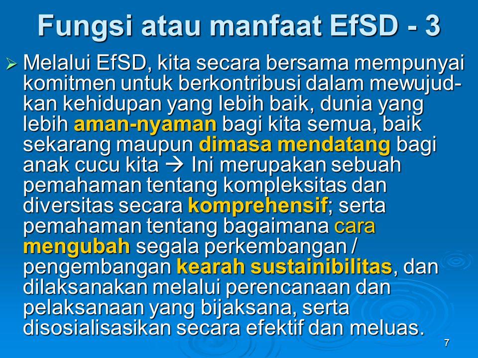 7  Melalui EfSD, kita secara bersama mempunyai komitmen untuk berkontribusi dalam mewujud- kan kehidupan yang lebih baik, dunia yang lebih aman-nyama