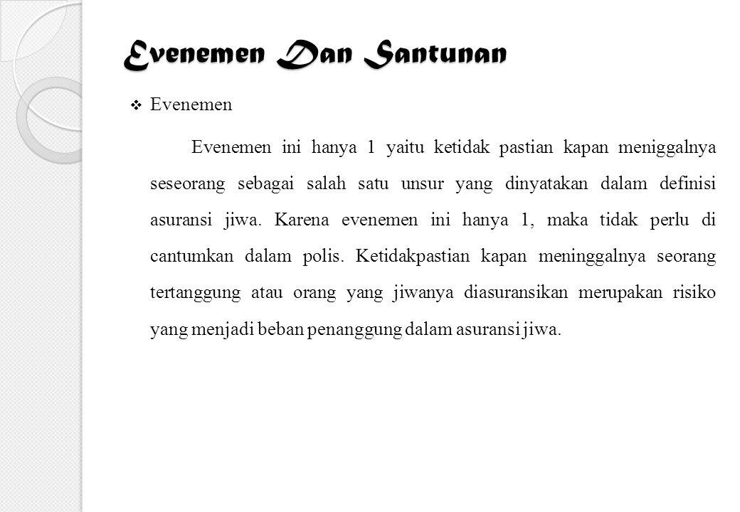 Evenemen Dan Santunan  Evenemen Evenemen ini hanya 1 yaitu ketidak pastian kapan meniggalnya seseorang sebagai salah satu unsur yang dinyatakan dalam