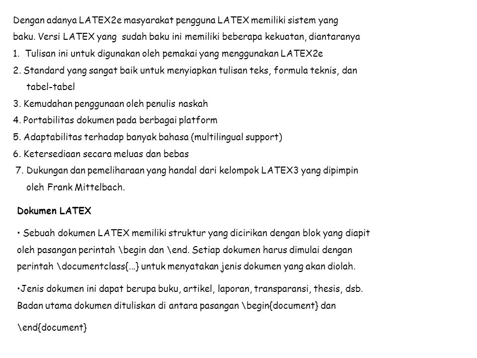 Dengan adanya LATEX2e masyarakat pengguna LATEX memiliki sistem yang baku.