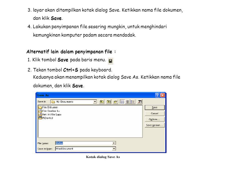 3. layar akan ditampilkan kotak dialog Save. Ketikkan nama file dokumen, dan klik Save.