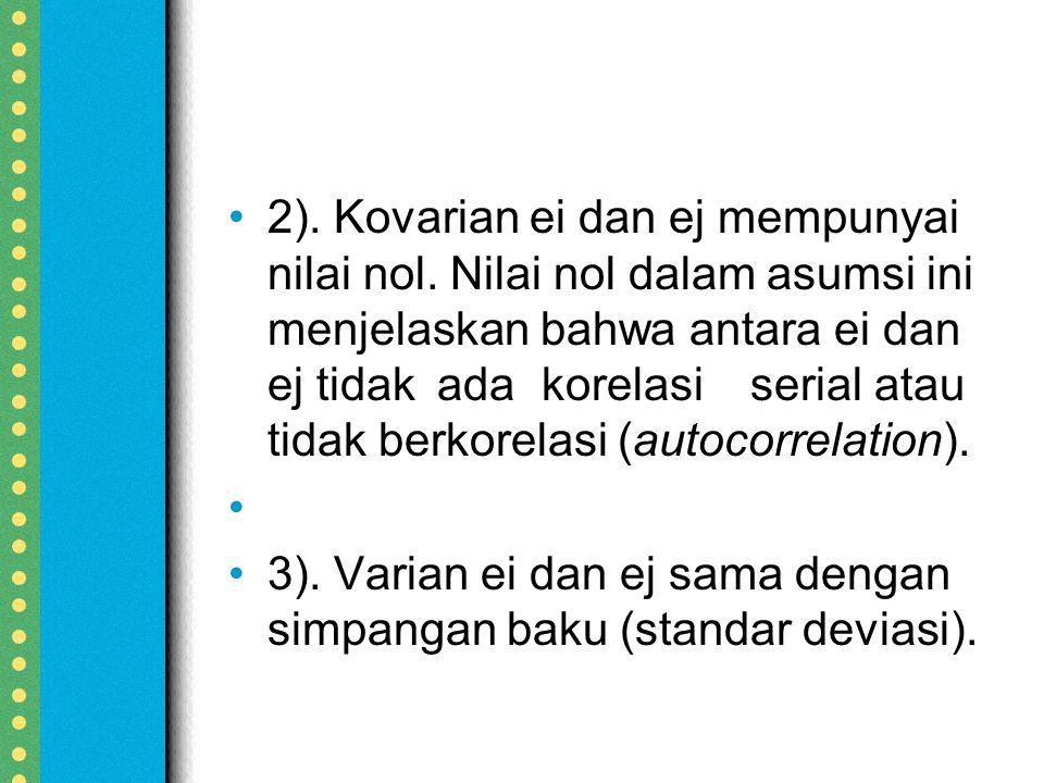 2).Kovarian ei dan ej mempunyai nilai nol.