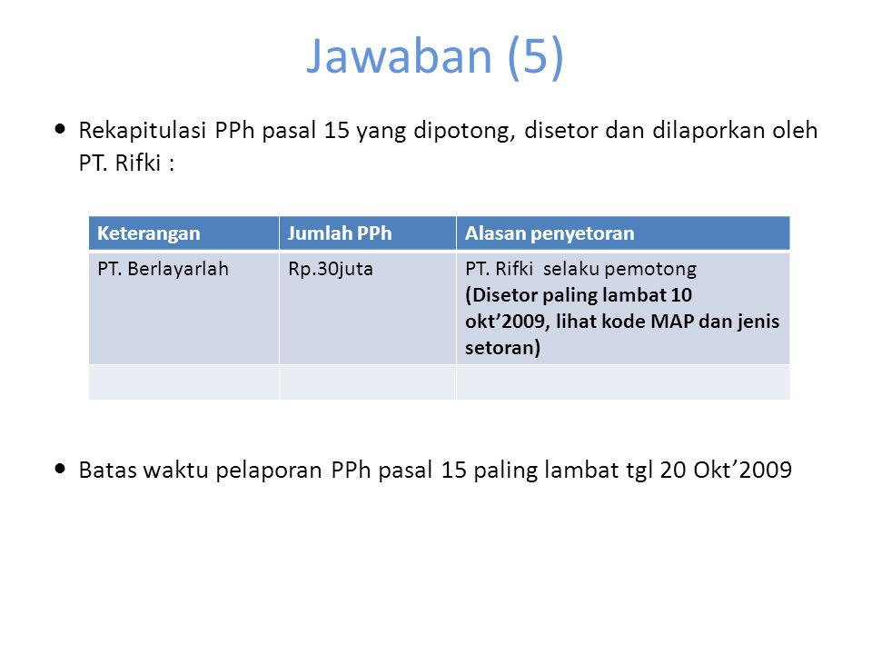 Jawaban (4) Rekapitulasi PPh pasal 4(2) yang dibayar oleh PT.