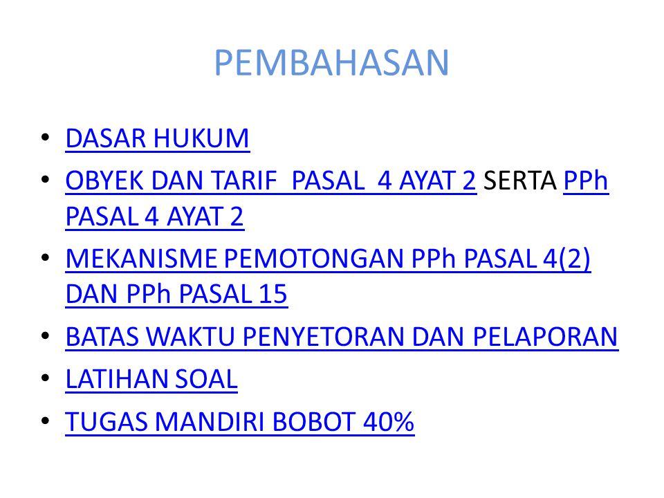 PEMOTONGAN PAJAK PENGHASILAN PASAL 4(2) & 15 www.hu5ni.wordpress.com E-mail :hu5ni_mubarok@yahoo.com