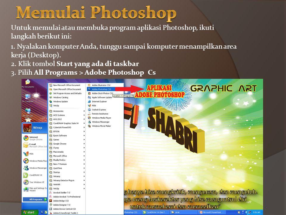 Adobe Photoshop merupakan program aplikasi pengolah image atau gambar Bitmap. Image atau gambar Bitmap yang sering disebut Raster, merupakan gambar ya