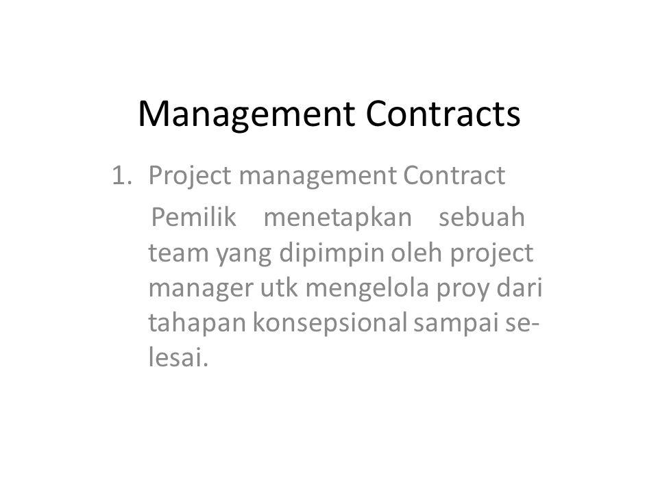 Lanjut….2. Construction Management Cont- ract.