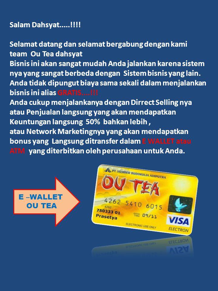 Salam Dahsyat.....!!!! Selamat datang dan selamat bergabung dengan kami team Ou Tea dahsyat Bisnis ini akan sangat mudah Anda jalankan karena sistem n