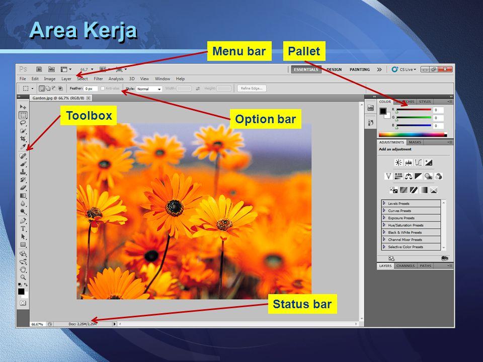 Area Kerja Menu barPallet Toolbox Status bar Option bar