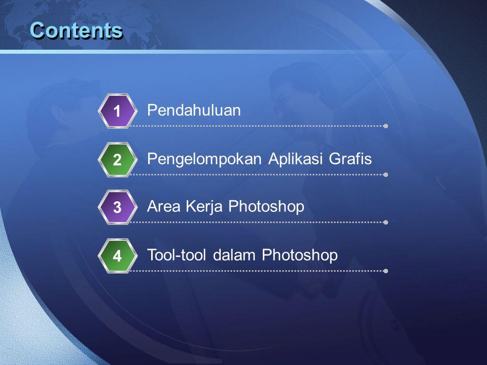 Contents Pendahuluan 1 Pengelompokan Aplikasi Grafis 2 Area Kerja Photoshop 3 Tool-tool dalam Photoshop 4