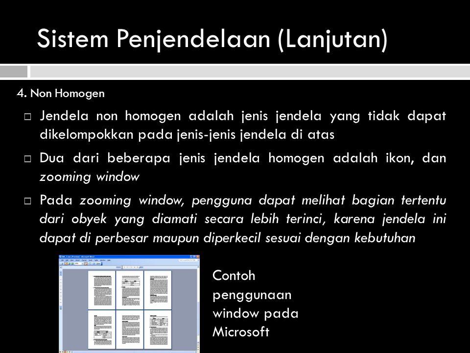 Sistem Penjendelaan (Lanjutan) 4. Non Homogen  Jendela non homogen adalah jenis jendela yang tidak dapat dikelompokkan pada jenis-jenis jendela di at