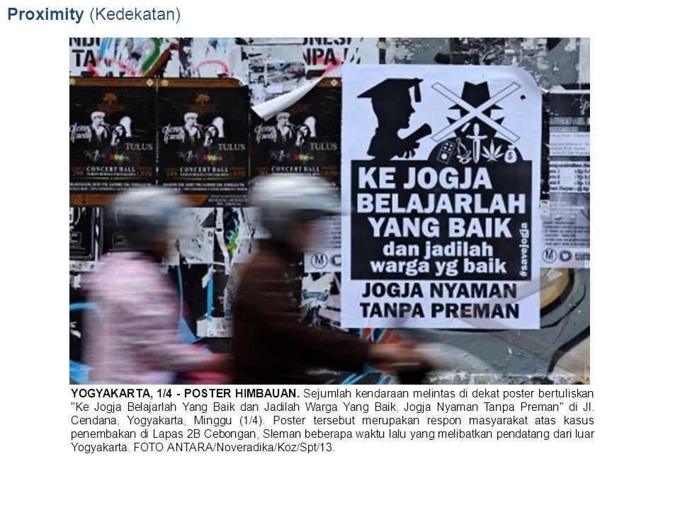 Proximity (Kedekatan) YOGYAKARTA, 1/4 - POSTER HIMBAUAN. Sejumlah kendaraan melintas di dekat poster bertuliskan