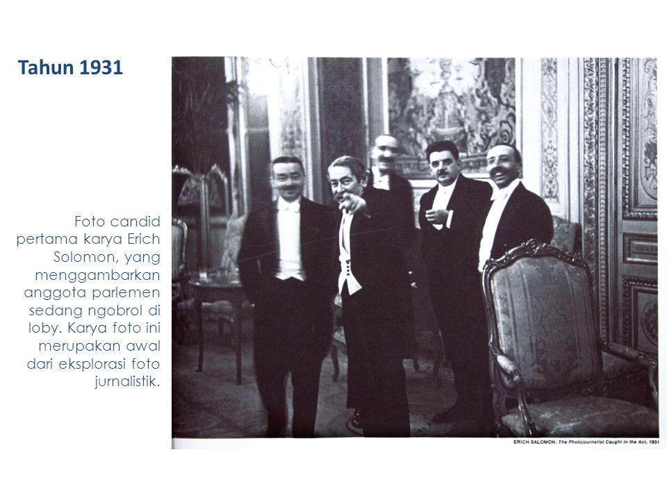 Tahun 1931 Foto candid pertama karya Erich Solomon, yang menggambarkan anggota parlemen sedang ngobrol di loby. Karya foto ini merupakan awal dari eks