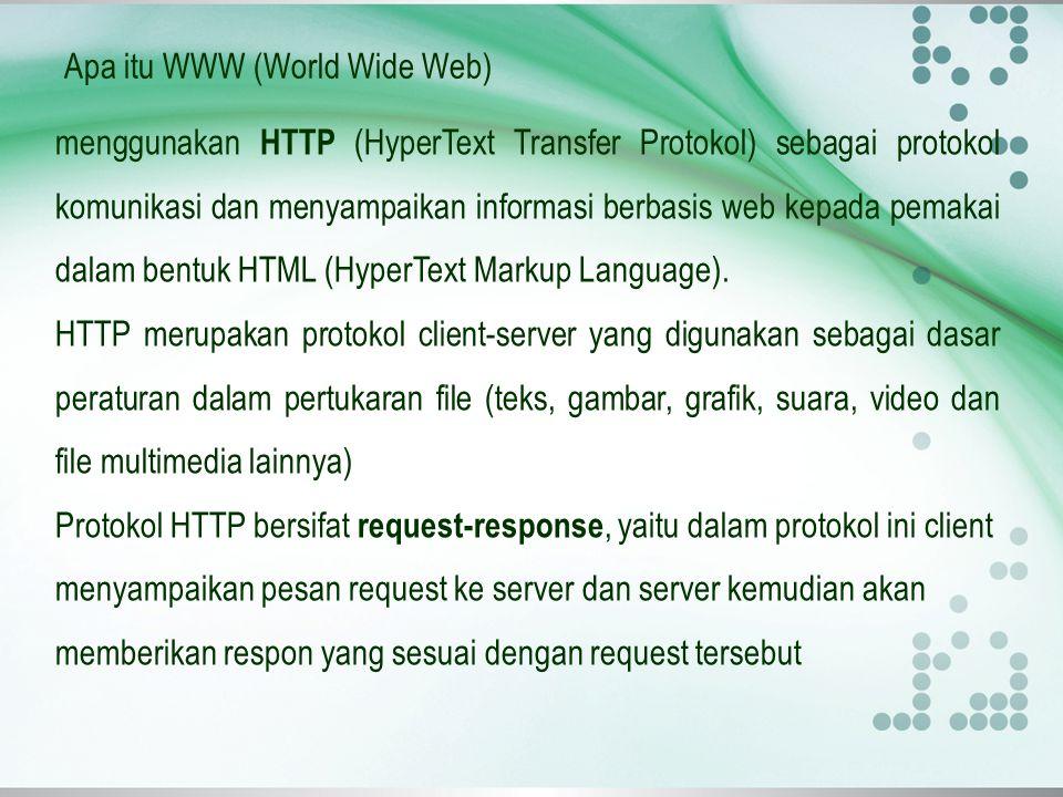 Apa itu WWW (World Wide Web) menggunakan HTTP (HyperText Transfer Protokol) sebagai protokol komunikasi dan menyampaikan informasi berbasis web kepada