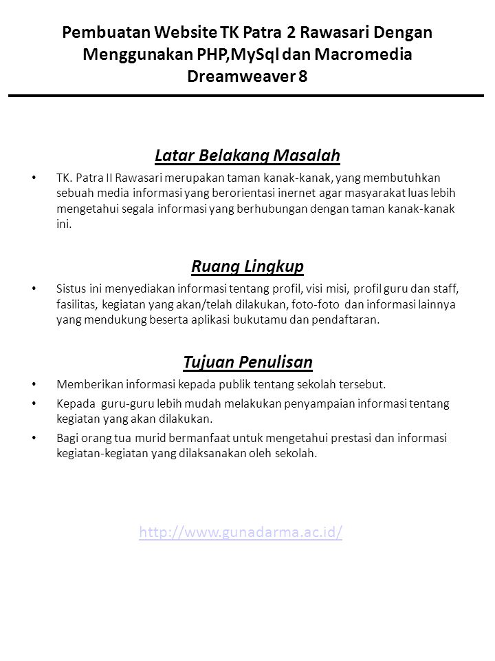 Pembuatan Website TK Patra 2 Rawasari Dengan Menggunakan PHP,MySql dan Macromedia Dreamweaver 8 Latar Belakang Masalah TK.