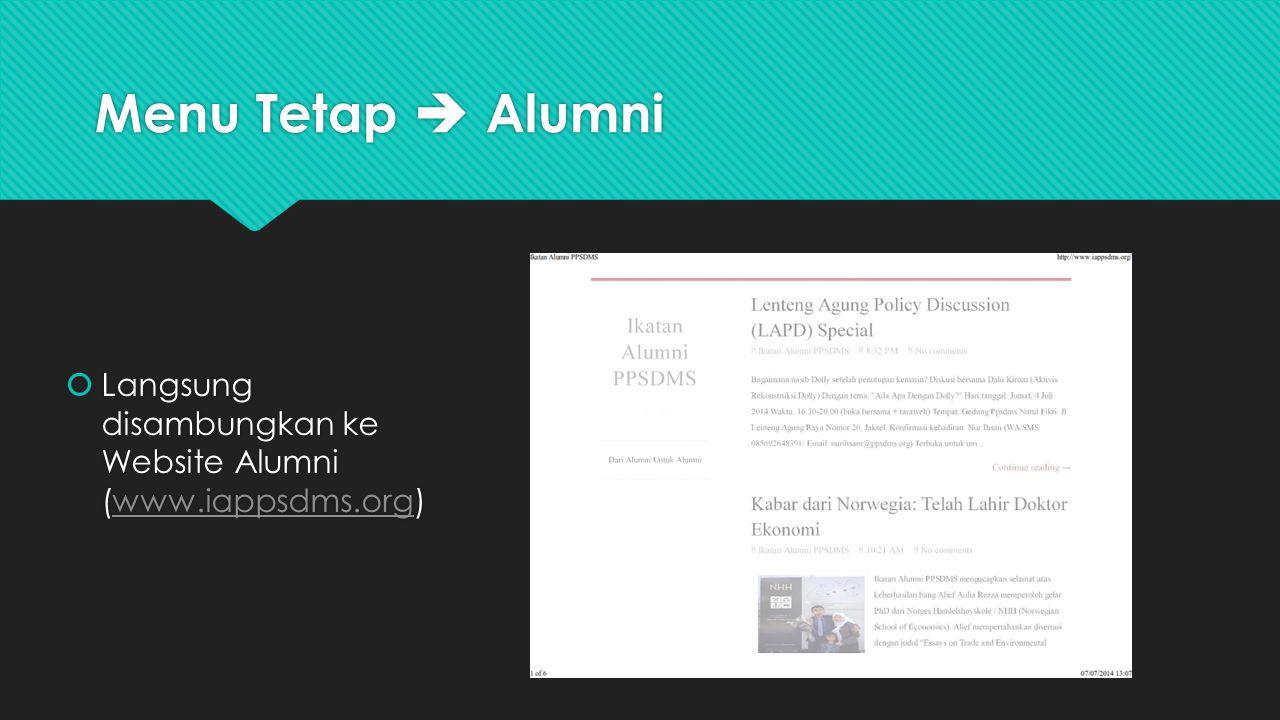 Menu Tetap  Alumni  Langsung disambungkan ke Website Alumni (www.iappsdms.org)www.iappsdms.org  Langsung disambungkan ke Website Alumni (www.iappsd