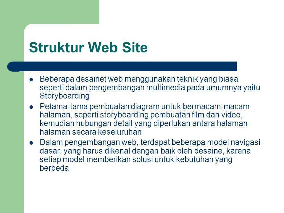 Linear navigation model Pada awal pengembangan Internet, Linear navigation model digunakan oleh sebagian besar Web site.
